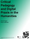 Critical Pedagogy and Digital Praxis in the Humanities - DHSI 2017