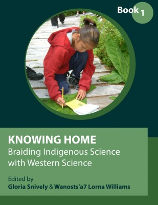 Knowing Home: Braiding Indigenous Science with Western Science, Book 1