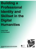 Building a Professional Identity and Skillset in the Digital Humanities - DHSI 2017