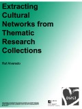 Extracting Cultural Networks from Thematic Research Collwctions - DHSI 2017