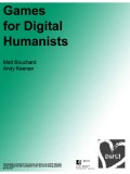 Games for Digital Humanists - DHSI 2017