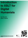 Introduction to XSLT for the Digital Humanists - DSHI 2017