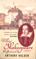 William Shakespeare, His Life and Work (Reissue)