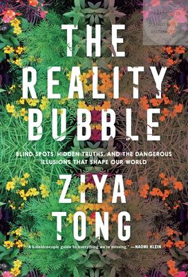 The Reality Bubble: How Science Reveals the Hidden Truths that Shape Our World