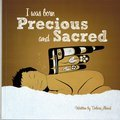 I Was Born Precious & Sacred