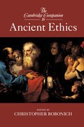 The Cambridge Companion to Ancient Ethics