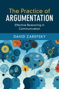 The Practice of Argumentation: Effective Reasoning in Communication
