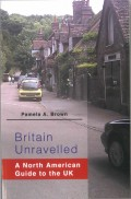 Britain Unravelled a North American Guide to the UK