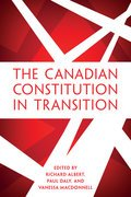 The Canadian Constitution in Transition