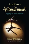The Alchemy of Astonishment: Engaging the Power of Theatre