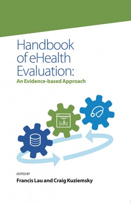 Handbook of eHealth Evaluation: An Evidence-based Approach