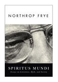 Spiritus Mundi: Essays on Literature, Myth, and Society