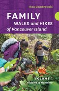 Family Walks and Hikes of Vancouver Island - Volume 1