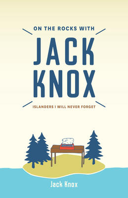 On the Rocks with Jack Knox
