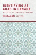 Identifying as Arab in Canada: A Century of Immigration History