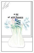 A Jar of Wild Flowers