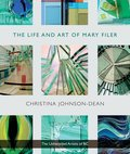 The Life and Art of Mary Filer